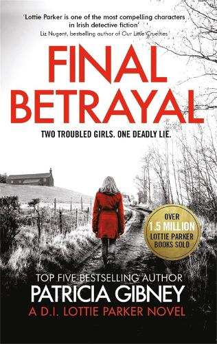 Final Betrayal: An absolutely gripping crime thriller - Detective Lottie Parker (Paperback)