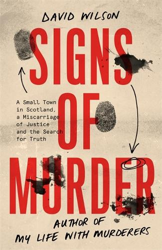 Signs of Murder: A small town in Scotland, a miscarriage of justice and the search for the truth (Hardback)