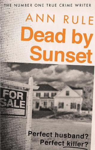 Dead By Sunset: Perfect Husband? Perfect Killer? (Paperback)