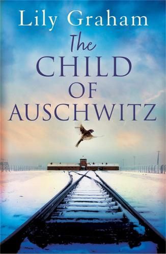 The Child of Auschwitz: Absolutely heartbreaking World War 2 historical fiction (Paperback)