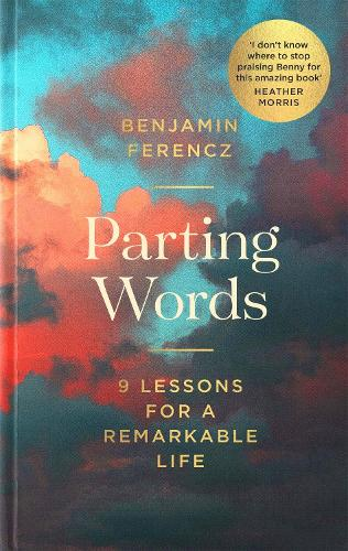 Parting Words: 9 lessons for a remarkable life (Hardback)