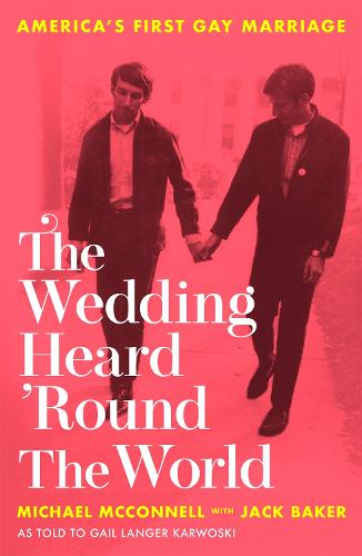 The Wedding Heard 'Round the World: America's First Gay Marriage (Paperback)