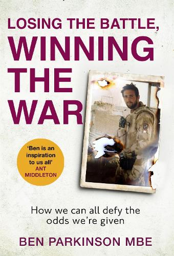 Losing the Battle, Winning the War: How we can all defy the odds we're given (Hardback)
