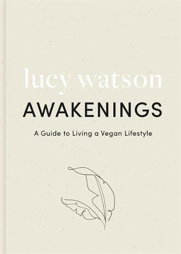 Awakenings: a guide to living a vegan lifestyle (Paperback)