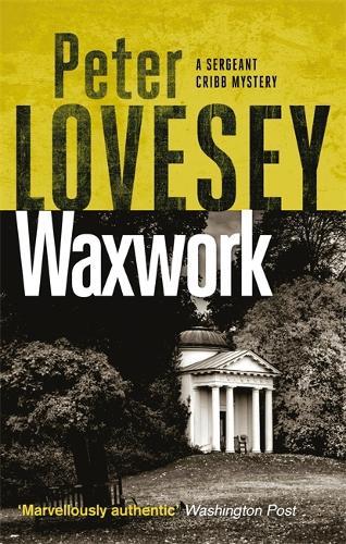 Waxwork: The Eighth Sergeant Cribb Mystery - Sergeant Cribb (Paperback)