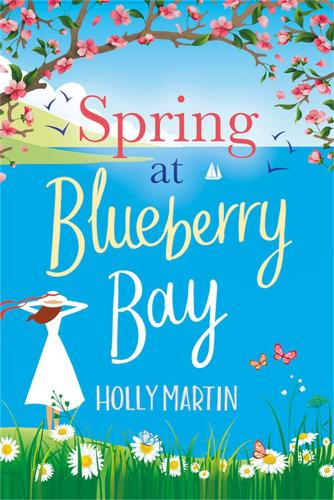 Spring at Blueberry Bay: An utterly perfect feel-good romantic comedy (Paperback)