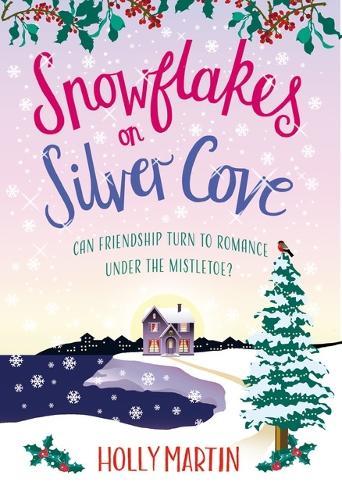 Snowflakes on Silver Cove: A festive, feel-good Christmas romance (Paperback)