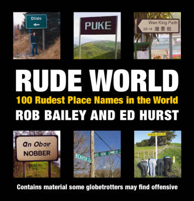 Rude World: 100 Rudest Place Names in the World (Hardback)