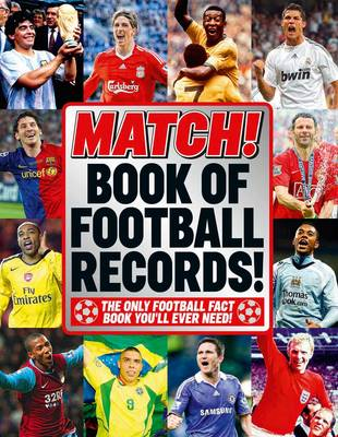 """The """"Match"""" Book of Football Records: From the Makers of Britain's Bestselling Football Magazine (Hardback)"""