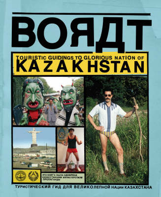 Borat: Touristic Guidings to Glorious Nation of Kazakhstan/Minor Nation of U.S. and A. (Hardback)