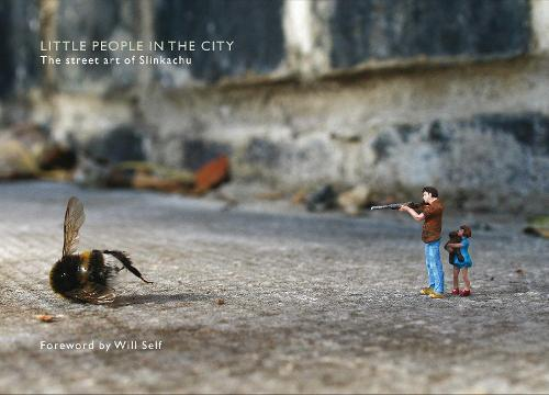 Little People in the City: Foreword by Will Self (Hardback)