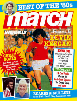 """Match"": Best of the '80s: With a Foreword by Kevin Keegan (Hardback)"