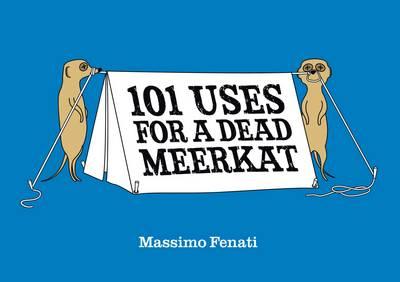 101 Uses for a Dead Meerkat (Hardback)