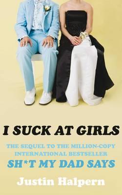 I Suck at Girls (Paperback)