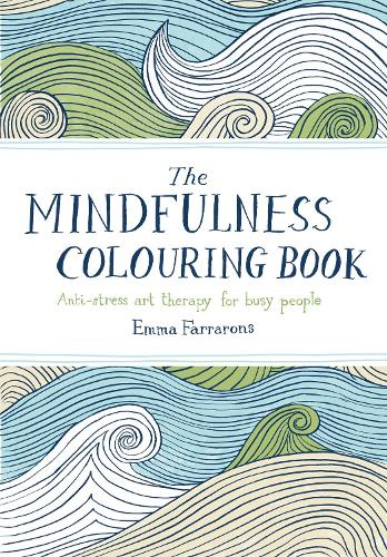 The Mindfulness Colouring Book: Anti-stress art therapy for busy people (Paperback)