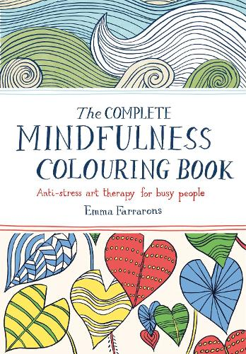 The Complete Mindfulness Colouring Book Paperback