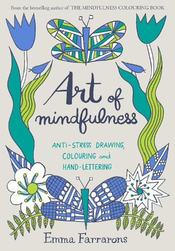 Art Of Mindfulness Anti Stress Drawing Colouring And Hand Lettering Paperback