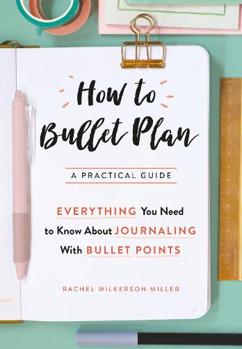 How to Bullet Plan: Everything You Need to Know About Journaling with Bullet Points (Paperback)