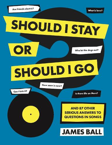 Should I Stay Or Should I Go?: And 87 Other Serious Answers to Questions in Songs (Hardback)