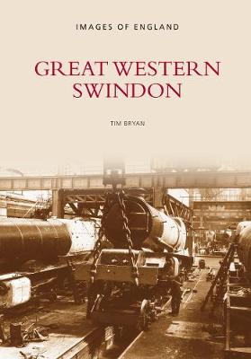 Great Western Swindon: Images of England (Paperback)