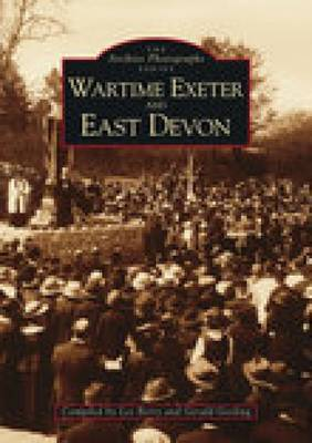Wartime Exeter and East Devon (Paperback)