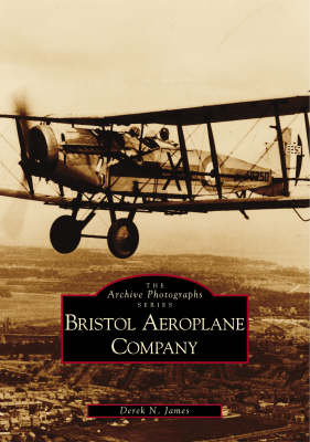 The Bristol Aeroplane Company - Archive Photographs (Paperback)