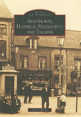 Armthorpe, Hatfield, Stainforth and Thorne - Archive Photographs (Paperback)