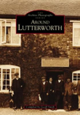 Around Lutterworth (Paperback)