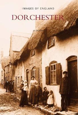 Dorchester: Images of England (Paperback)