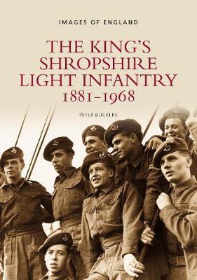 The King's Shropshire Light Infantry 1881-1968: Images of England (Paperback)