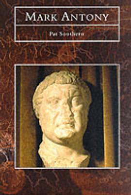 Mark Antony - Tempus History & Archaeology (Hardback)