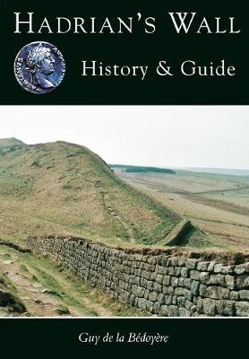 Hadrian's Wall: History & Guide (Paperback)
