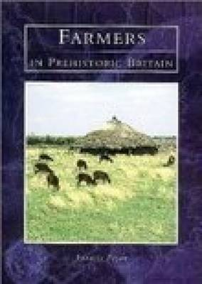 Farmers in Prehistoric Britain (Paperback)