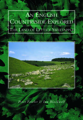 An English Landscape Explored: The Land of Lettice Sweetapple (Paperback)