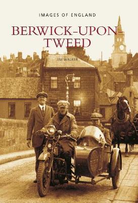 Berwick-Upon-Tweed: Berwick-Upon-Tweed: Images of England (Paperback)