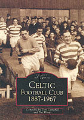 Celtic Football Club - Archive Photographs: Images of Scotland (Paperback)