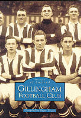 Gillingham Football Club - Archive Photographs: Images of England (Paperback)