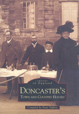 Doncaster, Town and Country Houses - Archive Photographs: Images of England (Paperback)