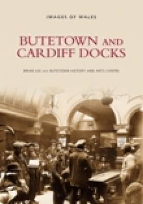Butetown and Cardiff Docks (Paperback)