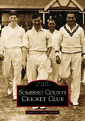 Somerset County Cricket Club (Images of Sport) (Paperback)
