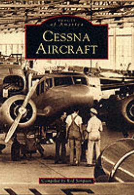 Cessna Aircraft - Archive Photographs: Images of Aviation (Paperback)