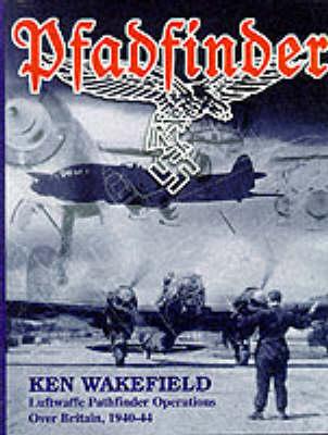 Pfadfinder: Luftwaffe Pathfinder Operations Over Britain (Hardback)