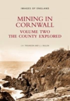 Mining in Cornwall Vol 2: The County Explorer (Paperback)