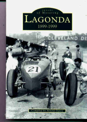 Lagonda: 1899-1999 - Archive Photographs: Images of Motoring (Paperback)