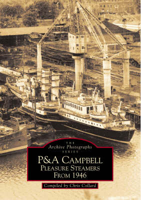 P & A Campbell Pleasure Steamers from 1946 - Archive Photographs (Paperback)