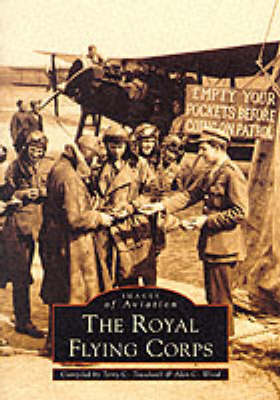TTTTTheRoyal Flying Corps - Archive Photographs: Images of Aviation (Paperback)