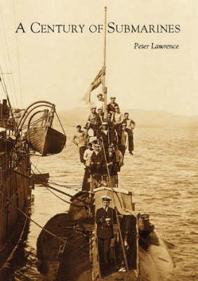 A Century of Submarines (Paperback)