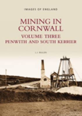 Mining in Cornwall Vol 3: Penwith and South Kerrier (Paperback)