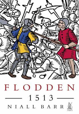 Flodden, 1513: The Scottish Invasion of Henry VIII's England (Paperback)
