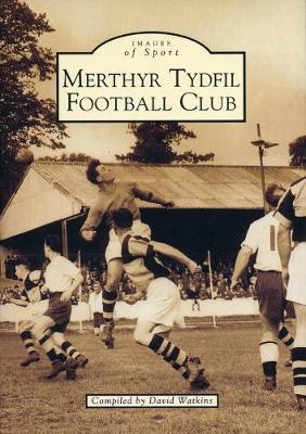 Merthyr Tydfil Football Club: Images of Sport (Paperback)